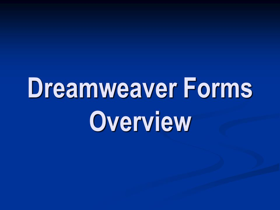 Dreamweaver Forms Overview