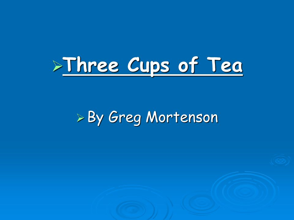  Three Cups of Tea  By Greg Mortenson