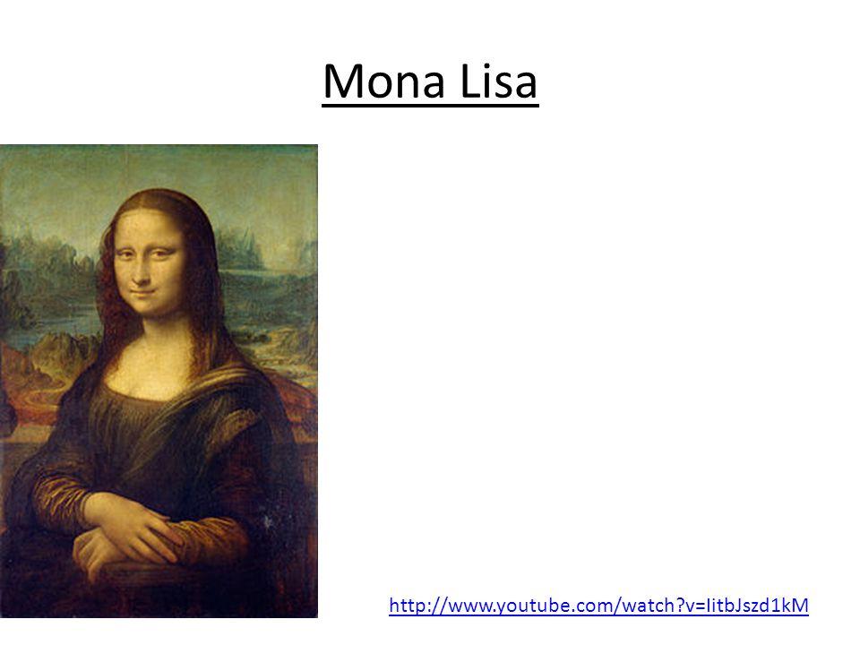 Mona Lisa http://www.youtube.com/watch?v=IitbJszd1kM