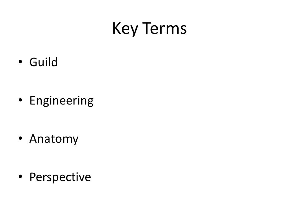 Key Terms Guild Engineering Anatomy Perspective