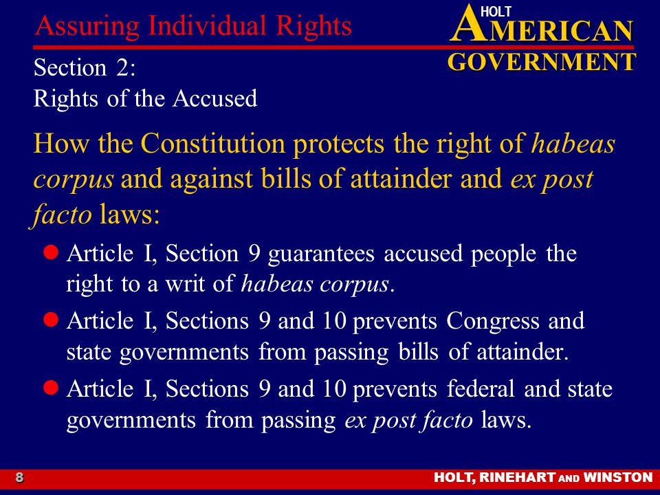 A MERICAN GOVERNMENT HOLT HOLT, RINEHART AND WINSTON Assuring Individual Rights 8 Section 2: Rights of the Accused How the Constitution protects the r