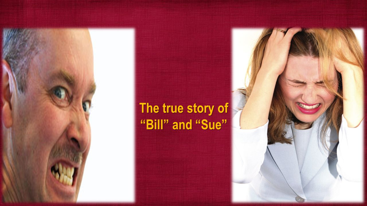 "The true story of ""Bill"" and ""Sue"""