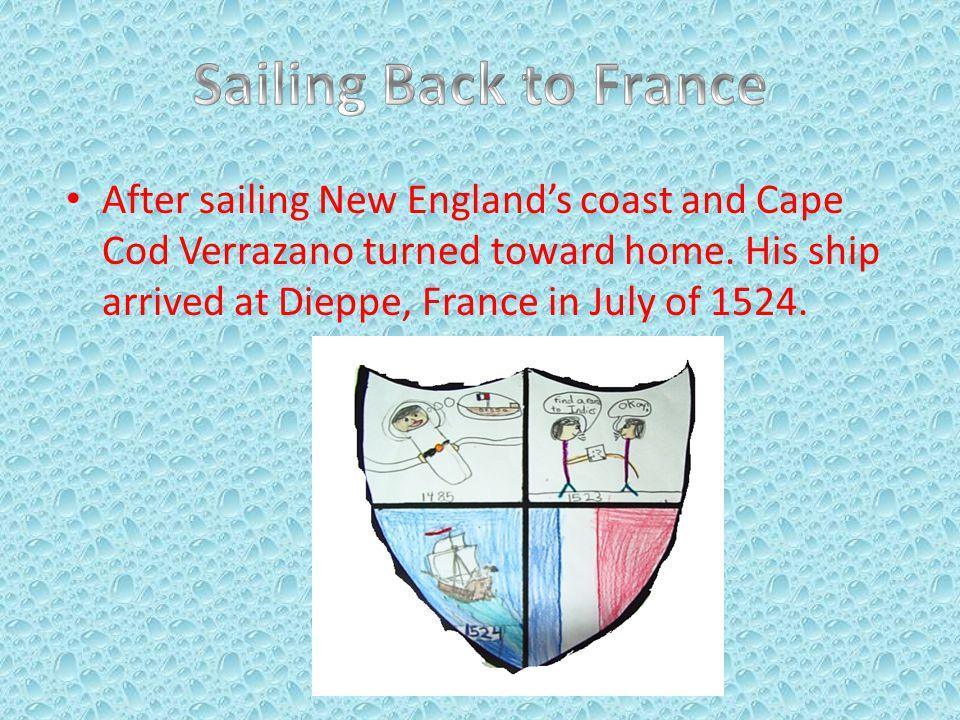 After sailing New England's coast and Cape Cod Verrazano turned toward home.