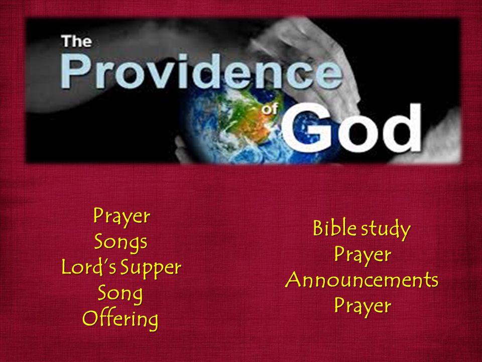 PrayerSongs Lord's Supper SongOffering Bible study PrayerAnnouncementsPrayer