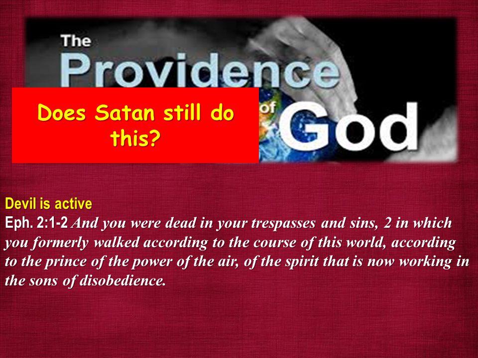 Devil is active Eph.