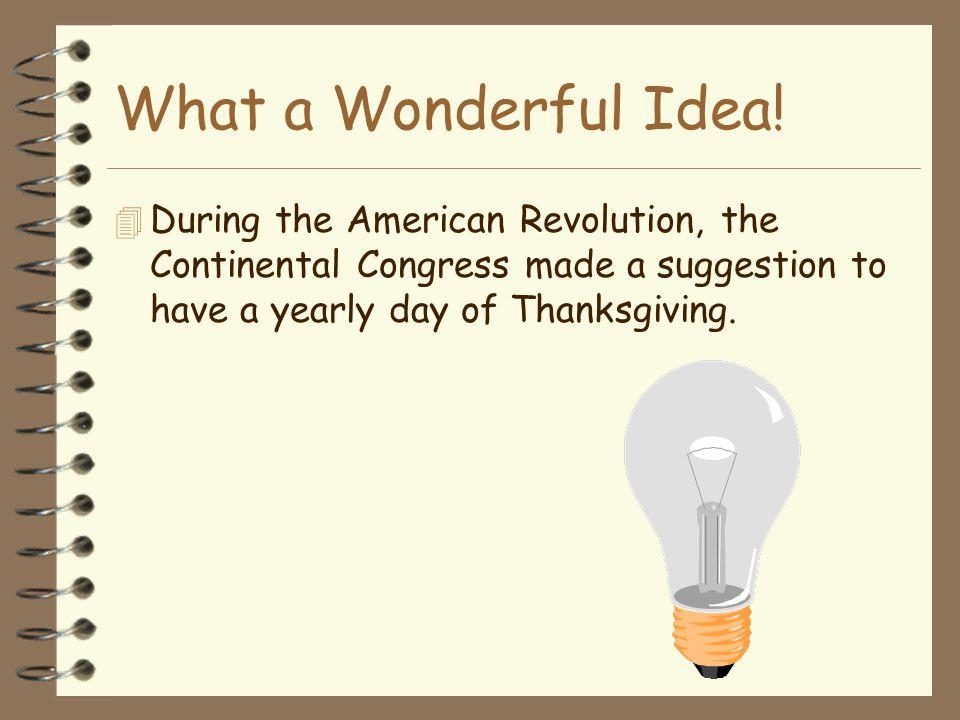What a Wonderful Idea.