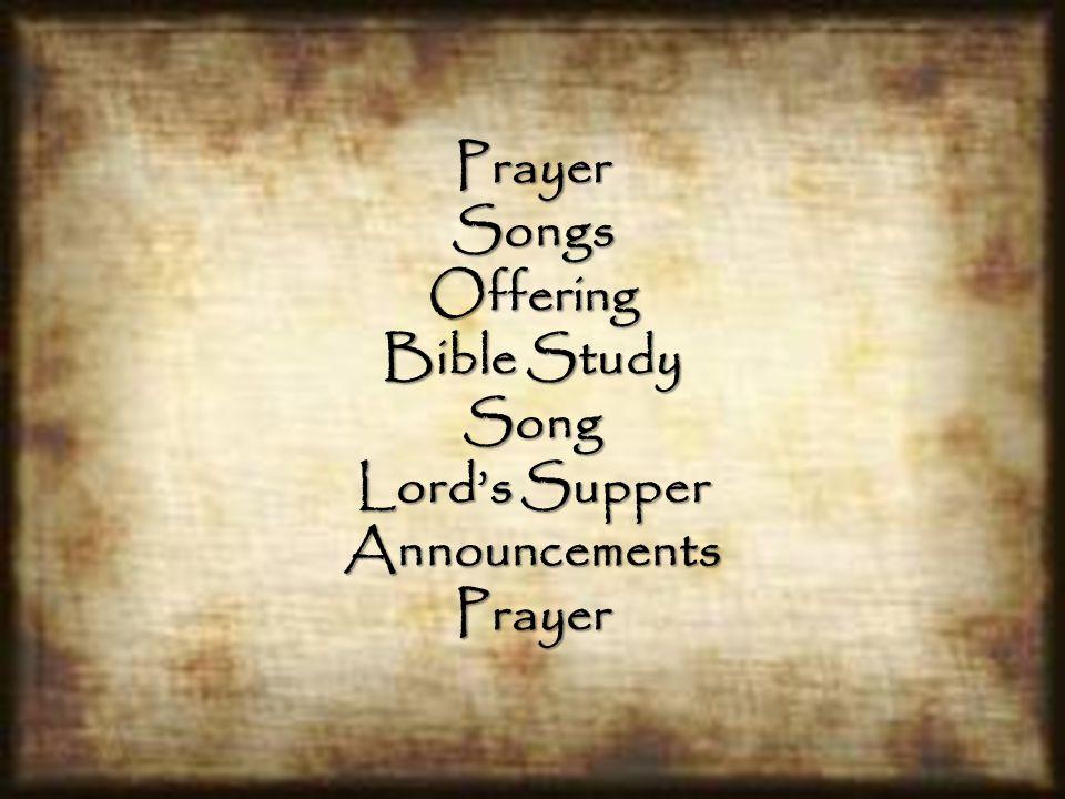 PrayerSongsOffering Bible Study Song Lord's Supper AnnouncementsPrayer