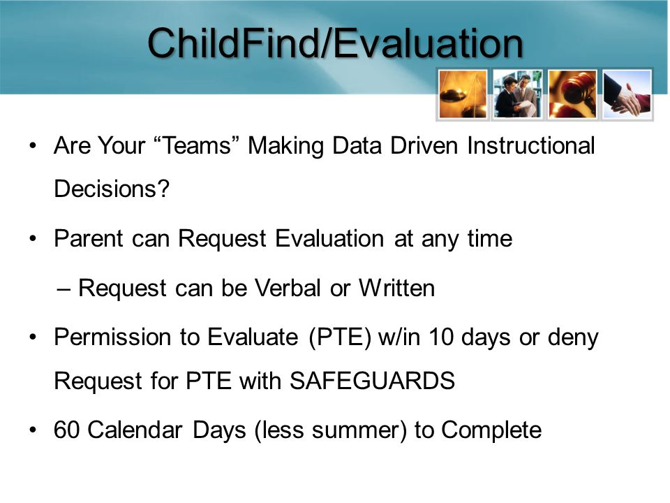 ChildFind/Evaluation Are Your Teams Making Data Driven Instructional Decisions.