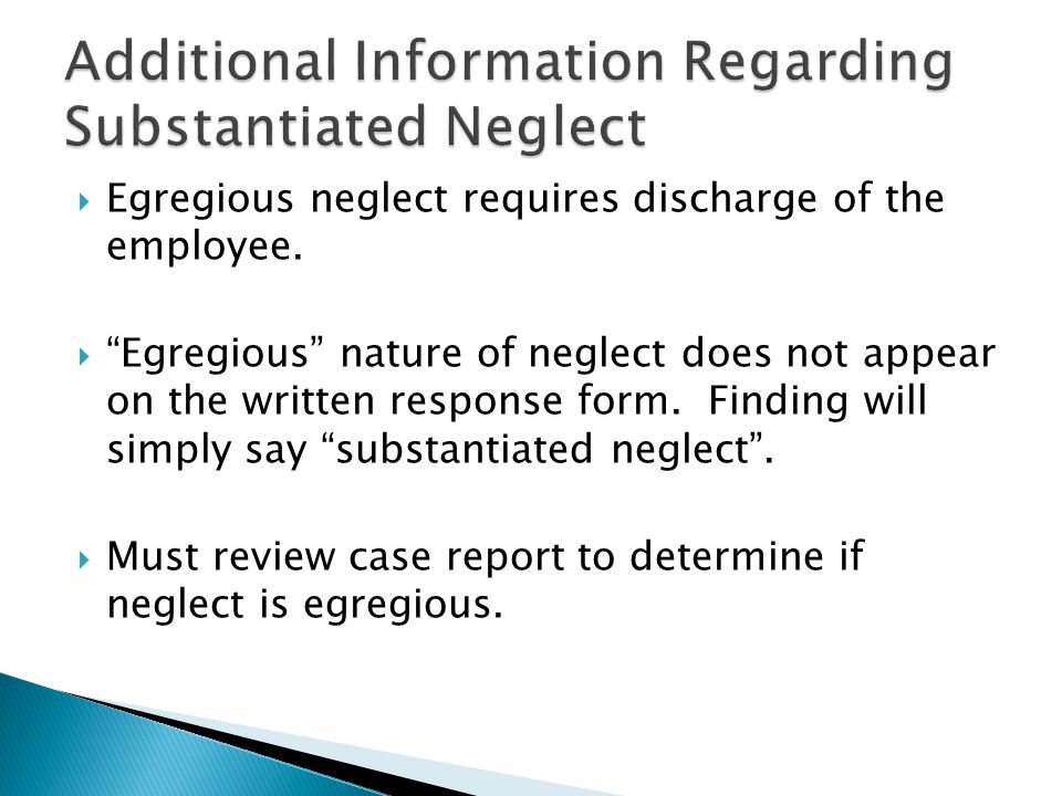  Egregious neglect requires discharge of the employee.