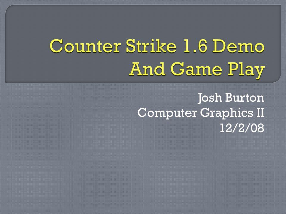 Josh Burton Computer Graphics II 12/2/08
