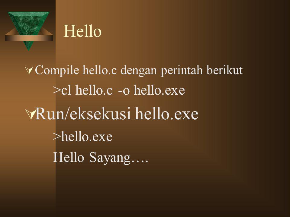Hello  D:\myc\hello>cl hello.c -o hello.exe  Microsoft (R) 32-bit C/C++ Optimizing Compiler Version 13.10.3052 for 80x86  Copyright (C) Microsoft Corporation 1984-2002.