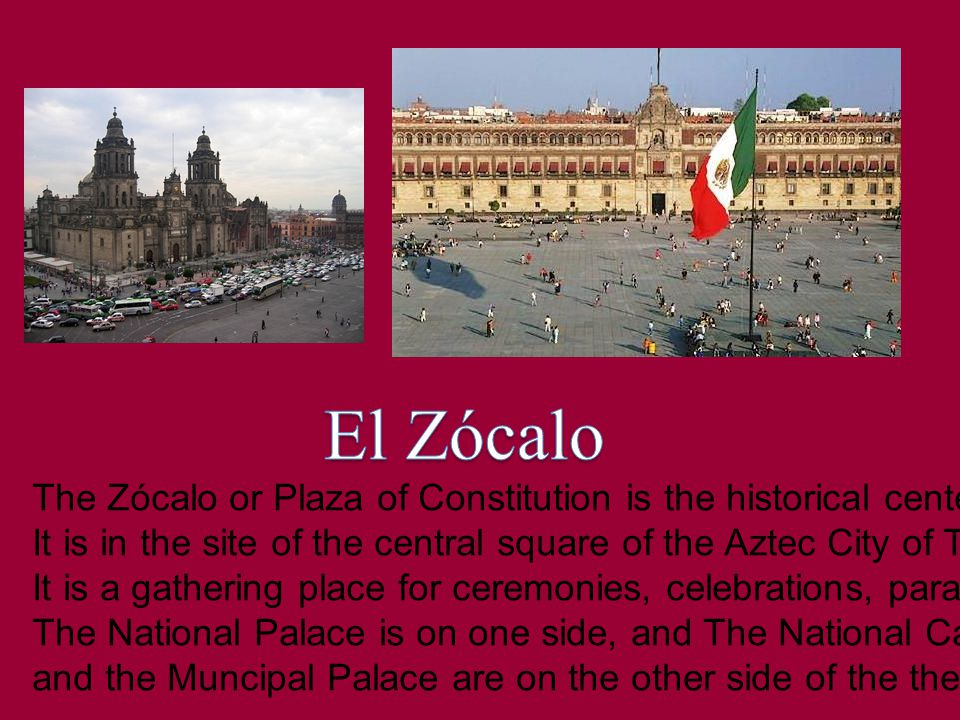 The Zócalo or Plaza of Constitution is the historical center of Mexico city.