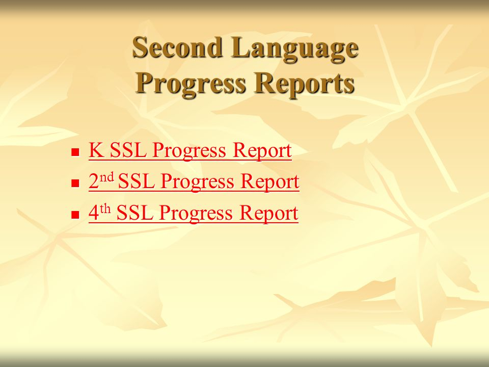 Second Language Progress Reports K SSL Progress Report K SSL Progress Report K SSL Progress Report K SSL Progress Report 2 nd SSL Progress Report 2 nd SSL Progress Report 2 nd SSL Progress Report 2 nd SSL Progress Report 4 th SSL Progress Report 4 th SSL Progress Report 4 th SSL Progress Report 4 th SSL Progress Report
