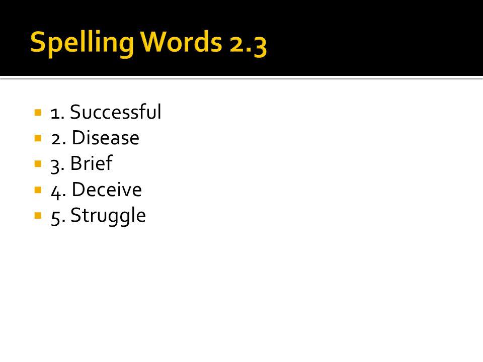  1. Successful  2. Disease  3. Brief  4. Deceive  5. Struggle