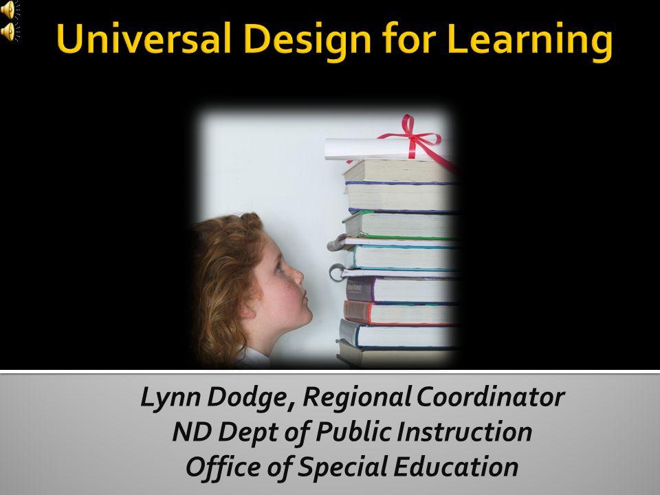 Lynn Dodge, Regional Coordinator ND Dept of Public Instruction Office of Special Education