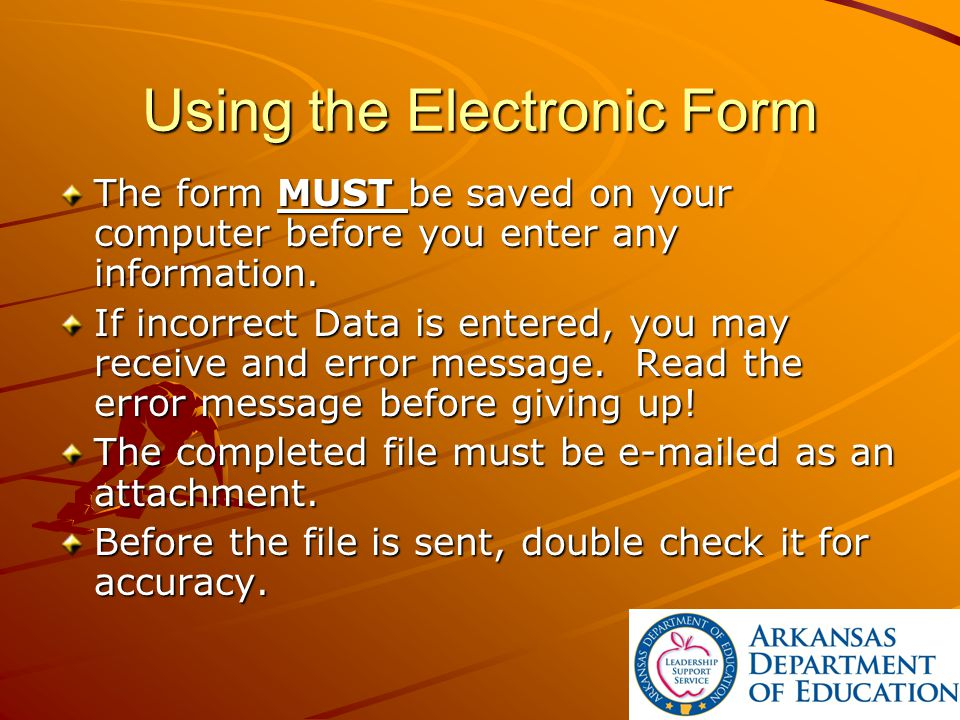 Using the Electronic Form The form MUST be saved on your computer before you enter any information.