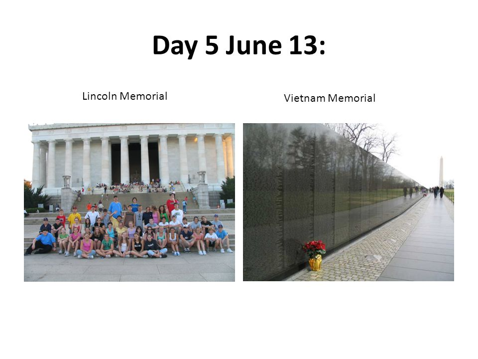 Day 5 June 13: Lincoln Memorial Vietnam Memorial