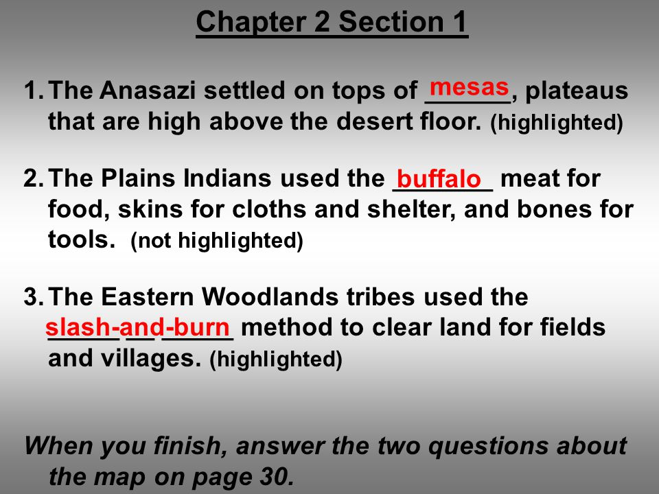 Chapter 2 Section 1 1.The Anasazi settled on tops of ______, plateaus that are high above the desert floor. (highlighted) 2.The Plains Indians used th