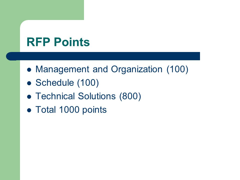 RFP Points Management and Organization (100) Schedule (100) Technical Solutions (800) Total 1000 points