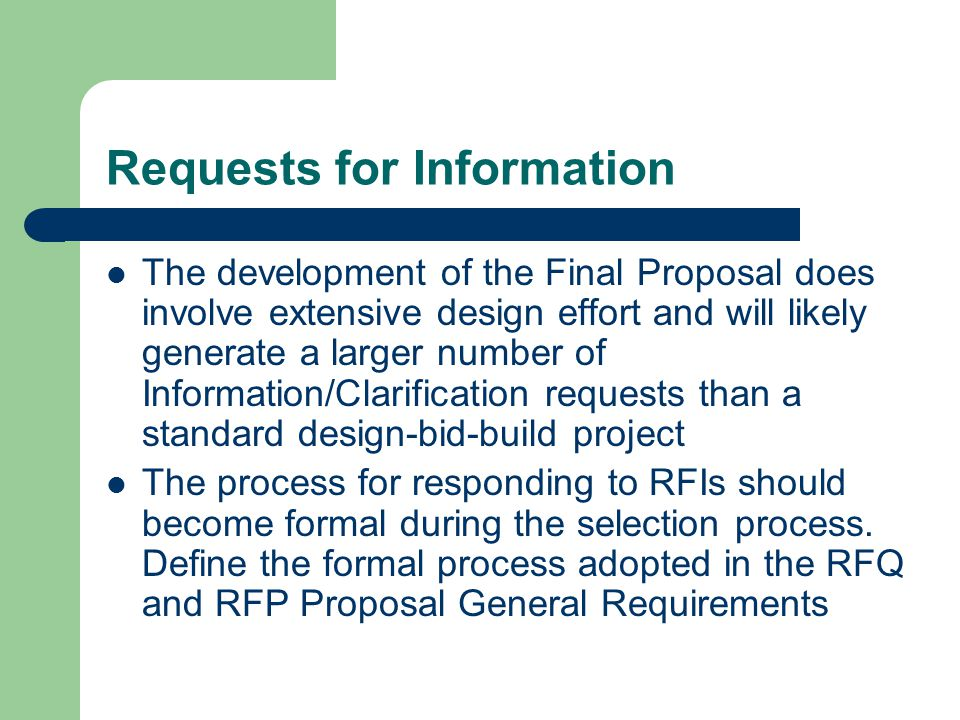 Requests for Information The development of the Final Proposal does involve extensive design effort and will likely generate a larger number of Inform