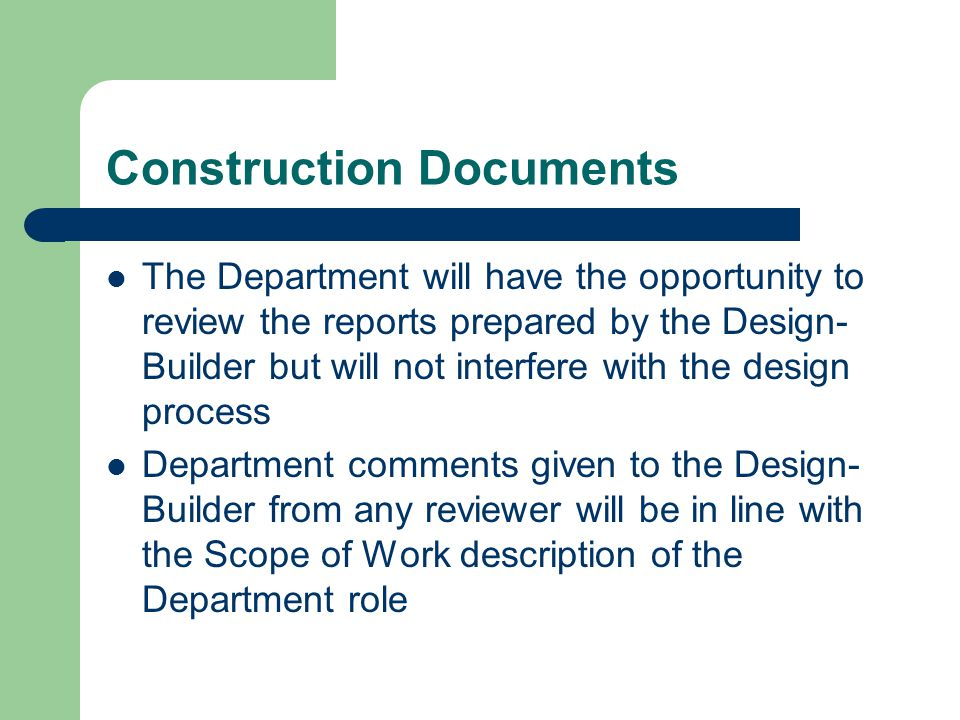 Construction Documents The Department will have the opportunity to review the reports prepared by the Design- Builder but will not interfere with the