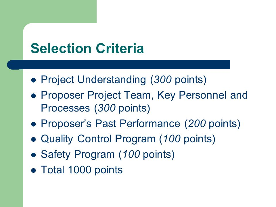 Selection Criteria Project Understanding (300 points) Proposer Project Team, Key Personnel and Processes (300 points) Proposer's Past Performance (200