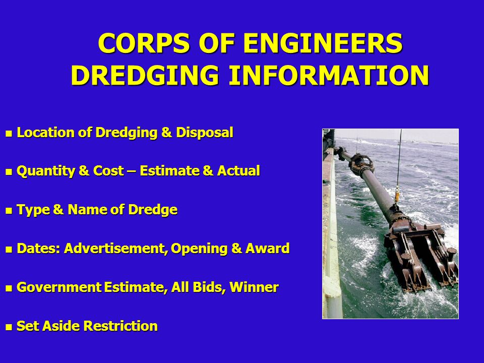 JOB PROJECT STATE DIVISION DISTRICT CWIS DREDGING JOB WORK NO WORK DISP SITE CONTRACTEDIN-HOUSE CORPS DREDGE BID OFFER SOLICITATION DREDGE VSL CONTRACTOR CONTRACT