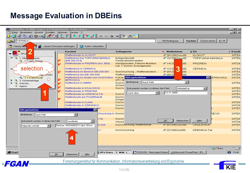 VS-NfD Forschungsinstitut für Kommunikation, Informationsverarbeitung und Ergonomie KIE 1 2 3 selection Message Evaluation in DBEins