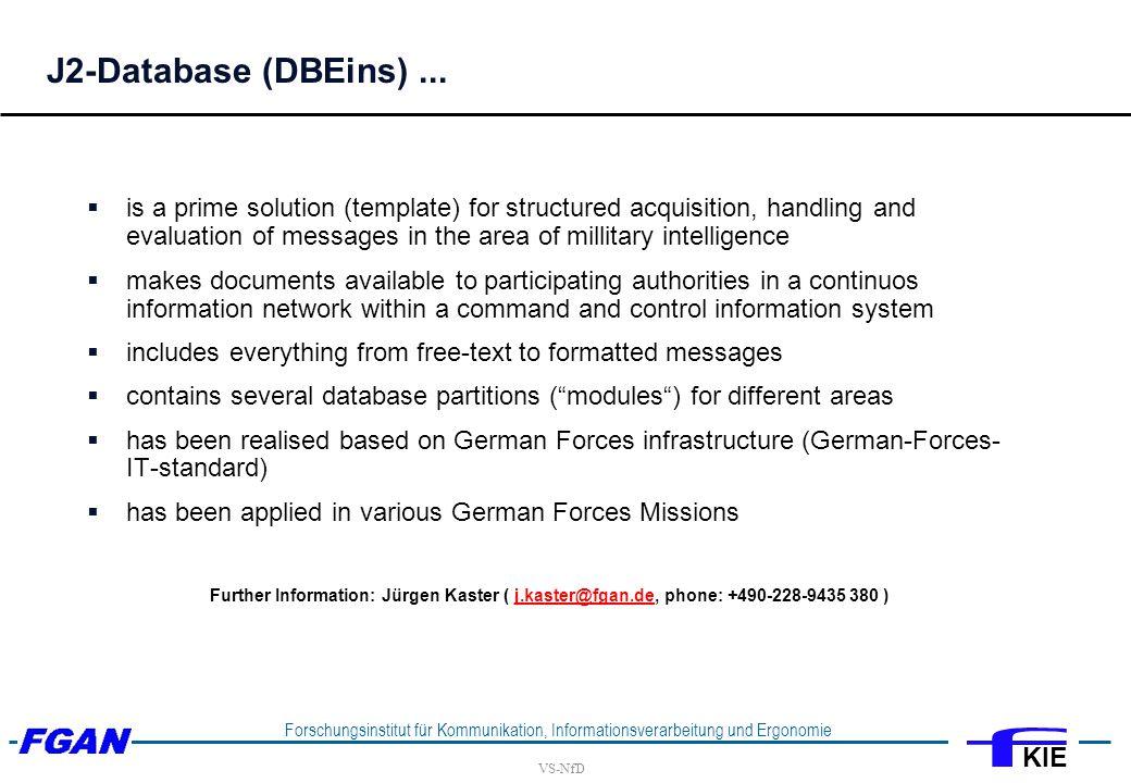 VS-NfD Forschungsinstitut für Kommunikation, Informationsverarbeitung und Ergonomie KIE J2-Database (DBEins)...