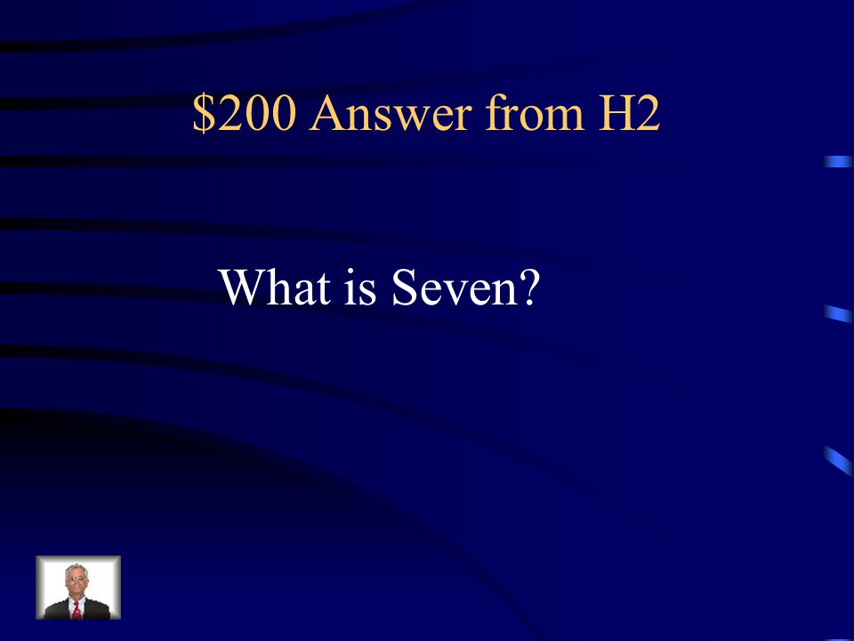 $200 Question from H2 There is this many continents in the world.