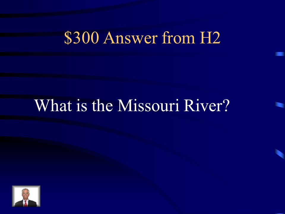 $300 Question from H2 This is the longest river in the United States.