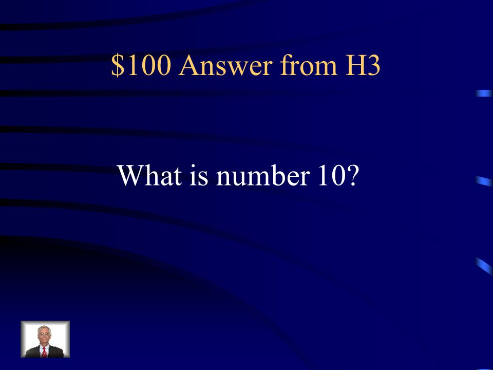 $100 Question from H3 This roman numeral X stands for what number