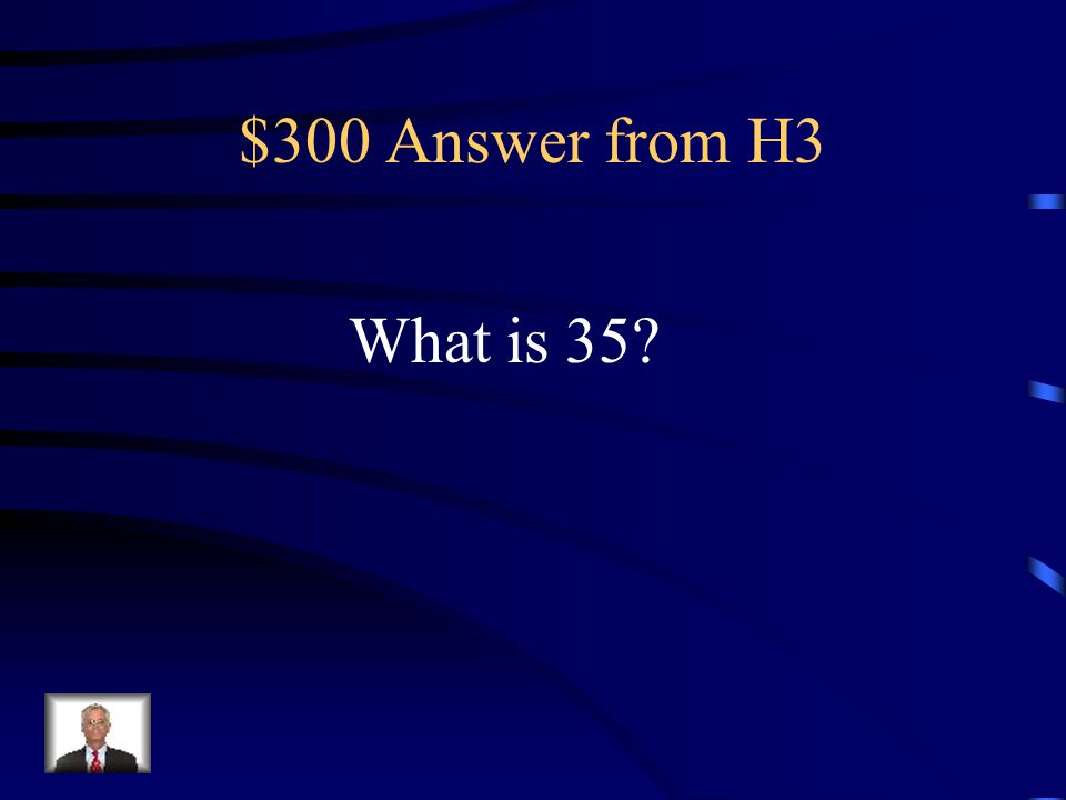 $300 Question from H3 5 X 7 =