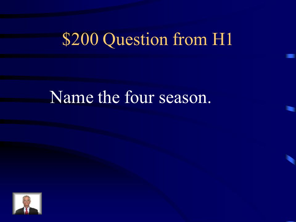 $100 Answer from H1 What is 4 seasons
