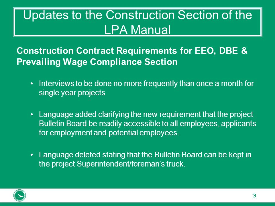 www.transportation.ohio.gov 3 Updates to the Construction Section of the LPA Manual Construction Contract Requirements for EEO, DBE & Prevailing Wage
