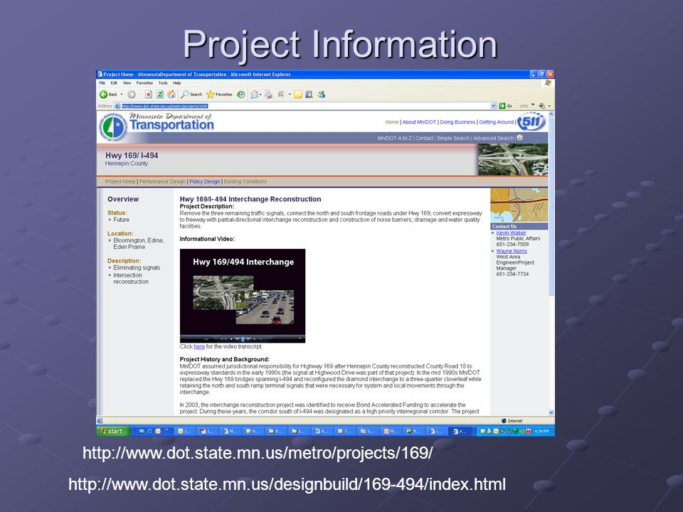 Project Information http://www.dot.state.mn.us/metro/projects/169/ http://www.dot.state.mn.us/designbuild/169-494/index.html