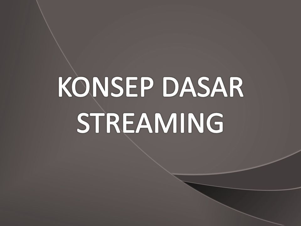 Konsep Media Streaming Media Streaming Easy Management & Operation Web GUI Control Panel Flexible Audio/Video Streaming Instant Audio/Video Transcoding Deliver High Quality Audio/Video Unlimited Viewers or Audiences