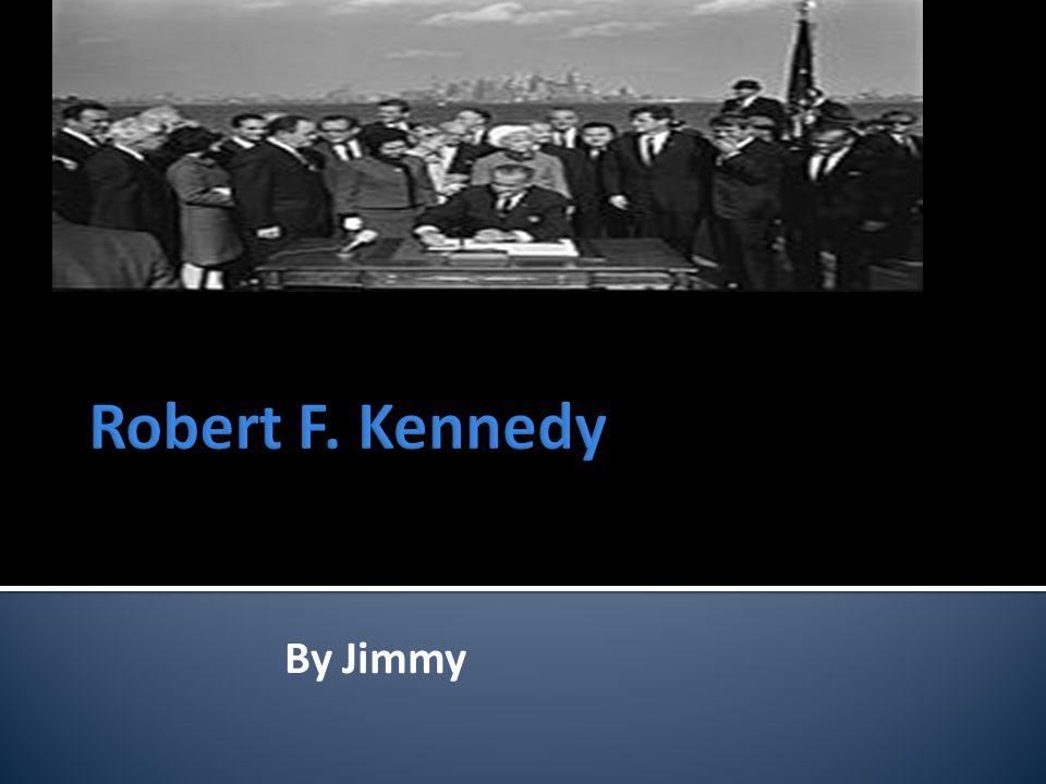 Robert F Kennedy was born on November,1925.He was born in Brookline,Massachusetts.