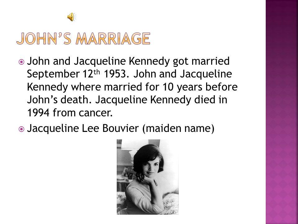  John and Jacqueline Kennedy got married September 12 th 1953.
