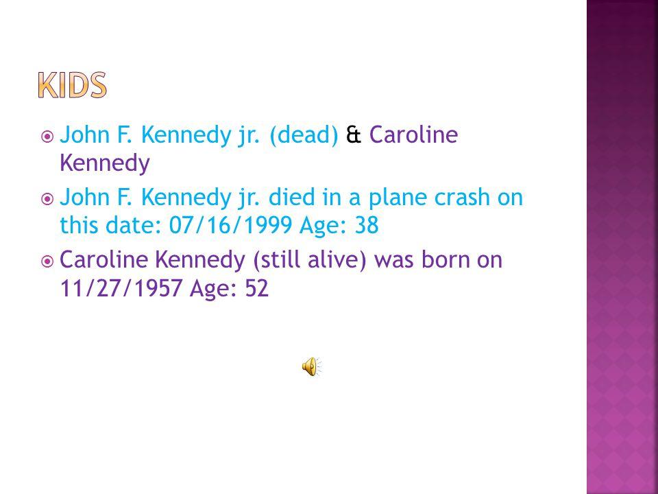  John F.Kennedy jr. (dead) & Caroline Kennedy  John F.