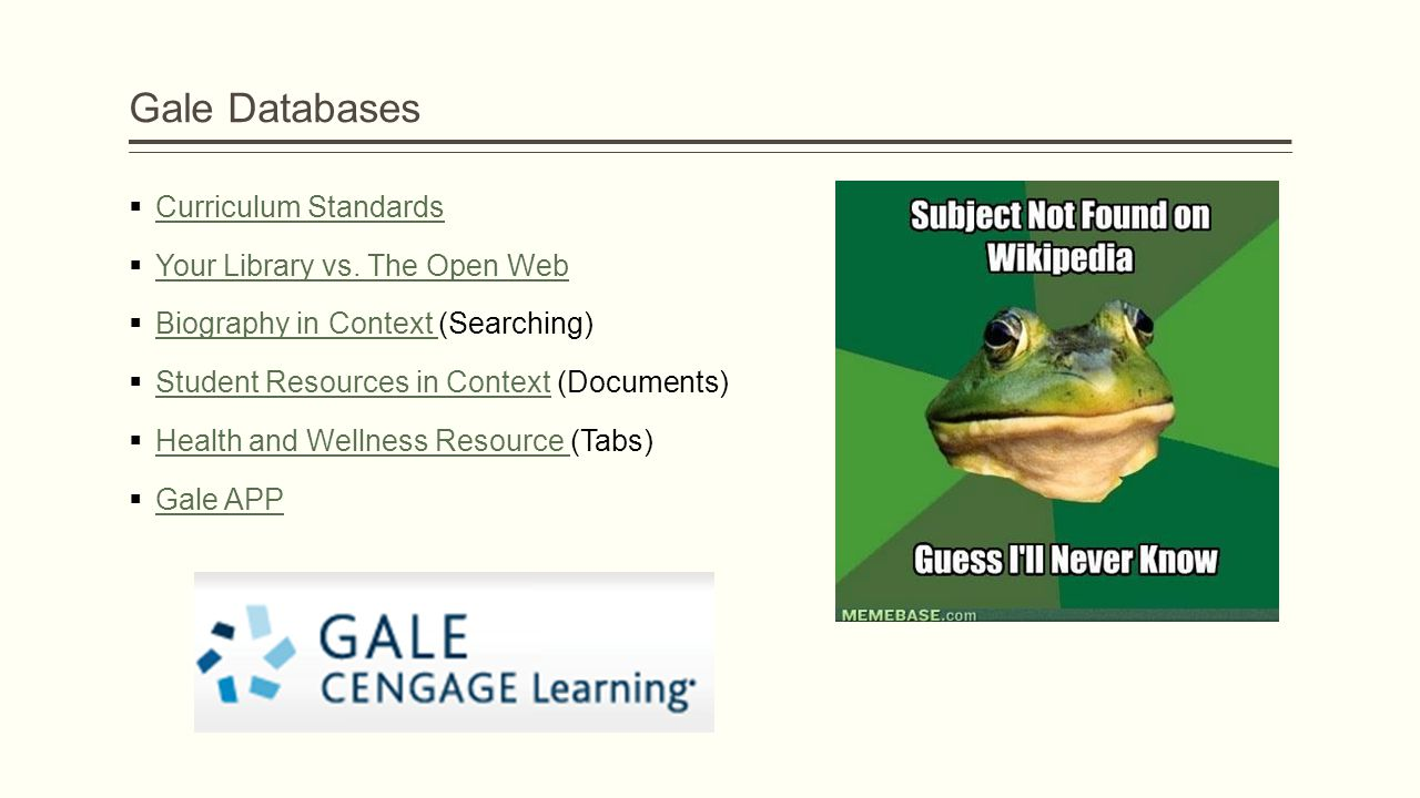 Gale Databases  Curriculum Standards Curriculum Standards  Your Library vs.