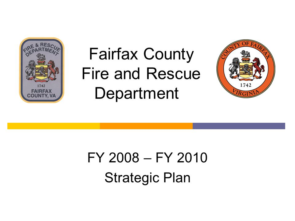 Fairfax County Fire and Rescue Department FY 2008 – FY 2010 Strategic Plan