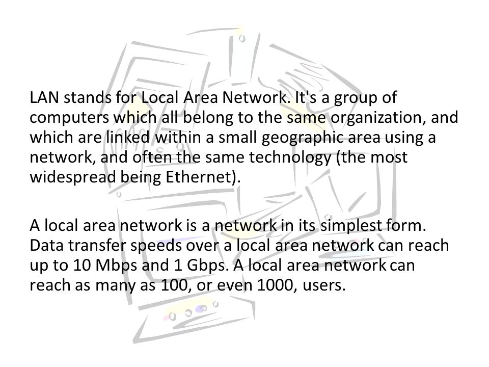By expanding the definition of a LAN to the services that it provides, two different operating modes can be defined: In a peer-to-peer network, in which communication is carried out from one computer to another, without a central computer, and where each computer has the same role.