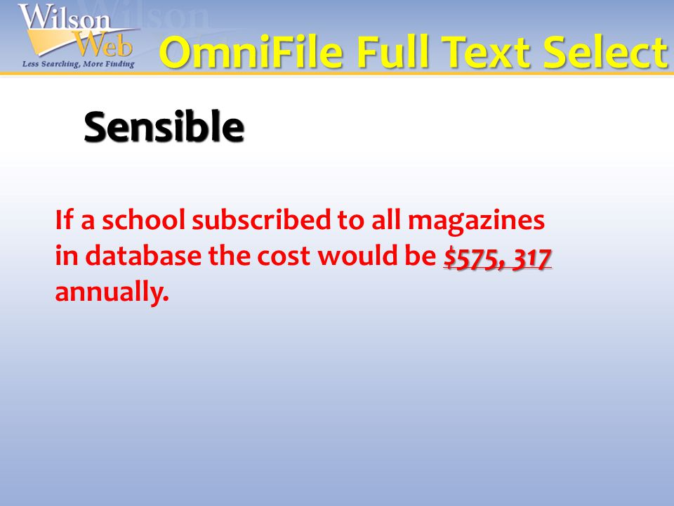 OmniFile Full Text Select 100% Full Text Cover-to-cover indexing for 2,747 full- text journals.