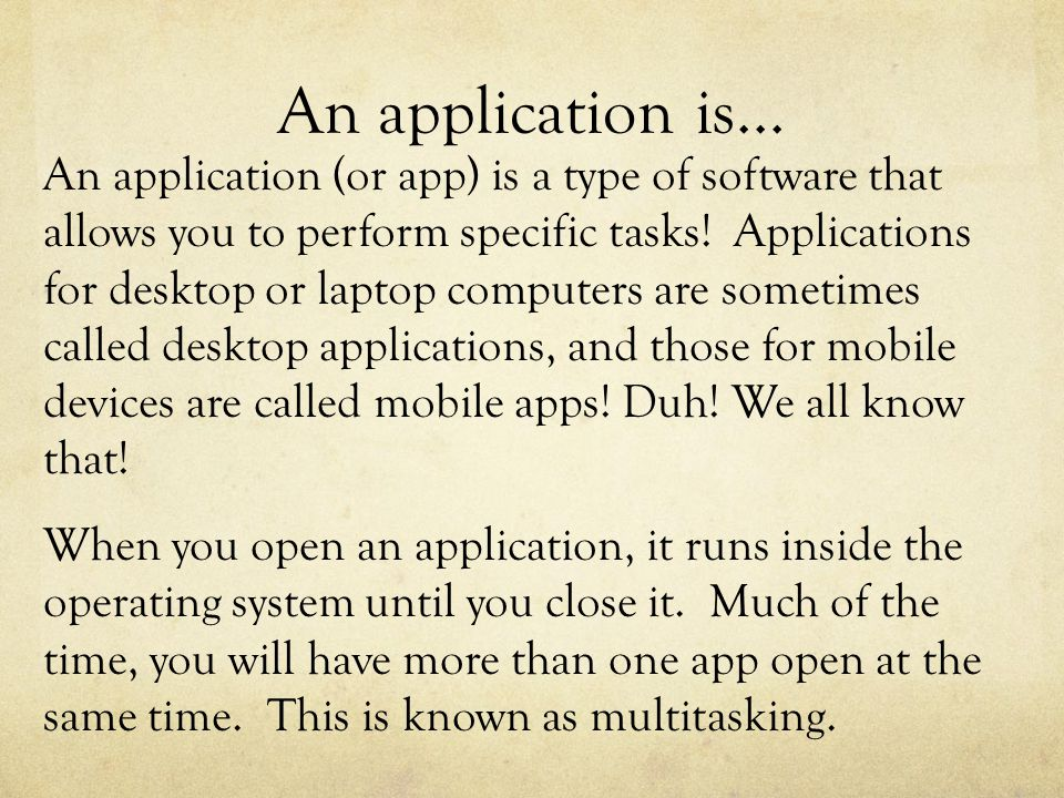 An application is...