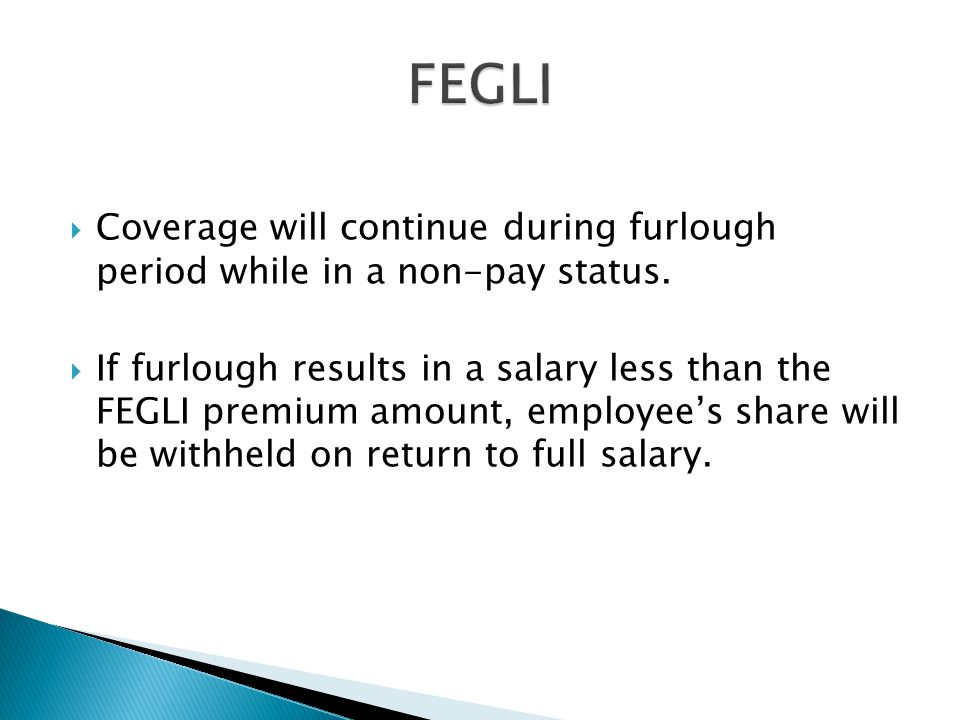  Coverage will continue during furlough period while in a non-pay status.