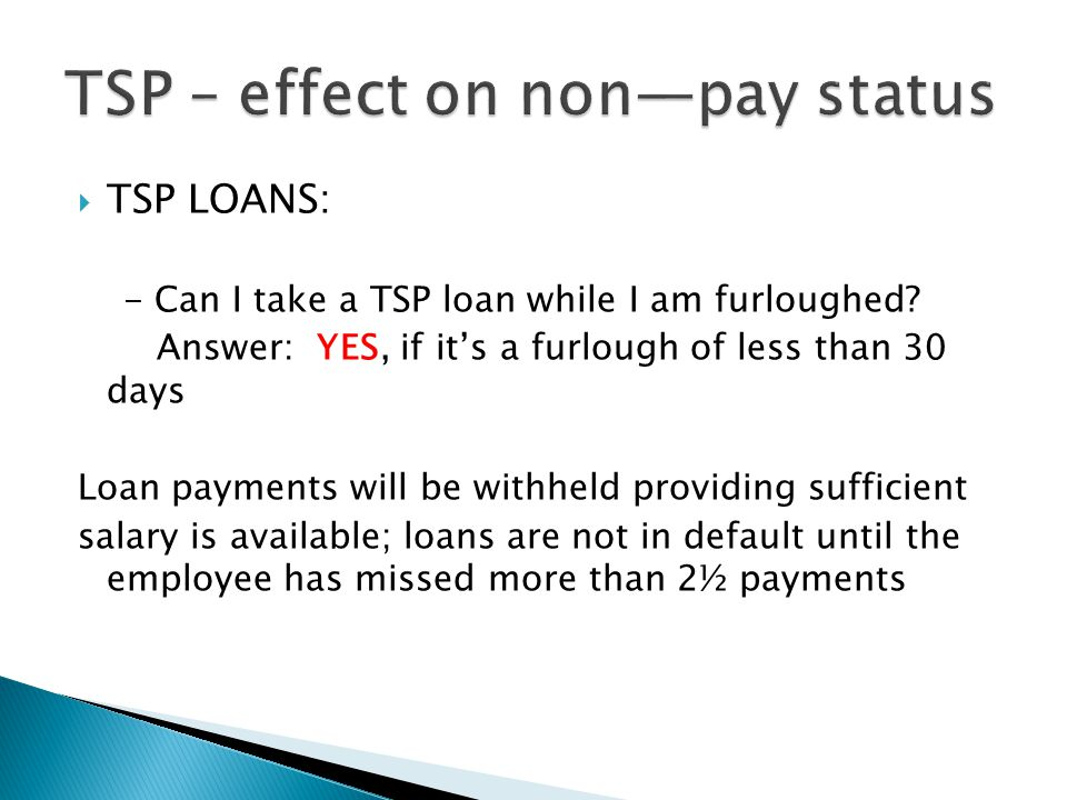  TSP LOANS: - Can I take a TSP loan while I am furloughed.