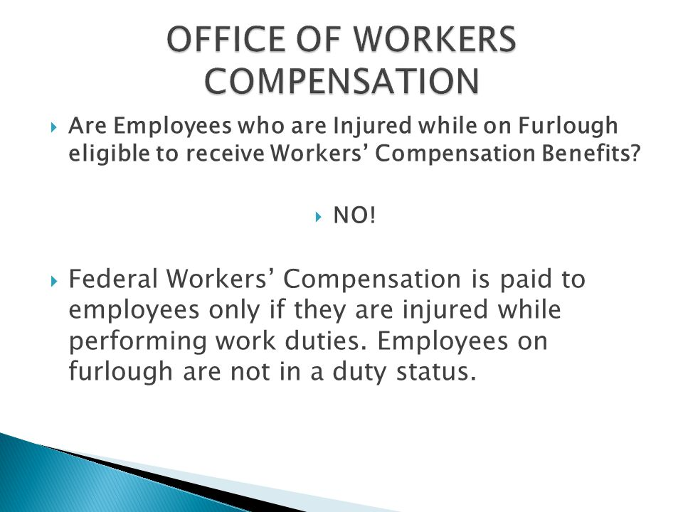  Are Employees who are Injured while on Furlough eligible to receive Workers' Compensation Benefits.