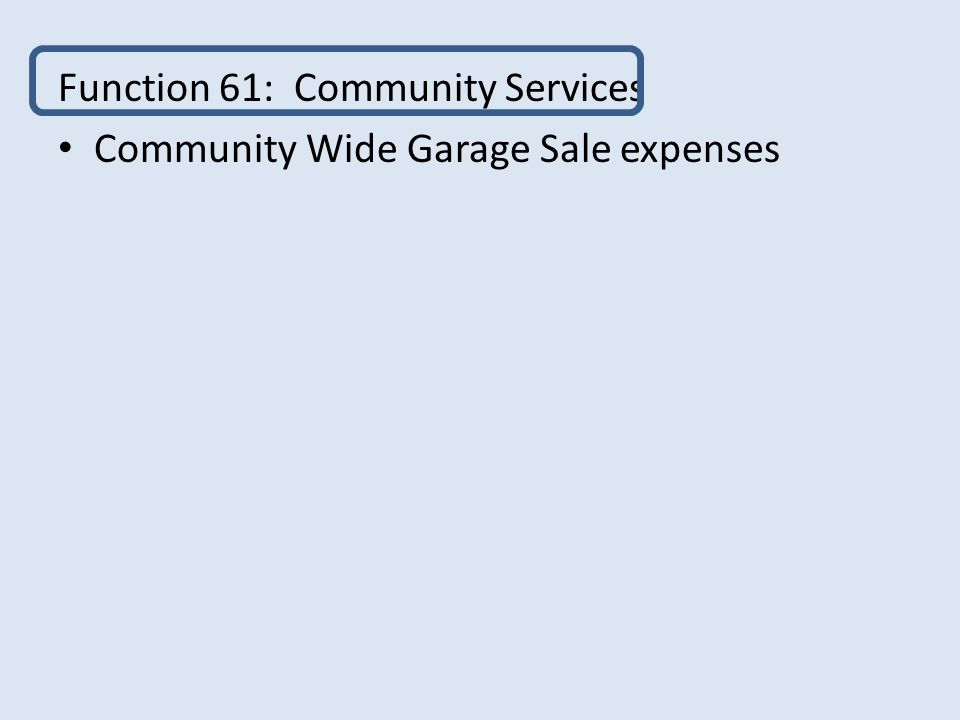 Function 61: Community Services Community Wide Garage Sale expenses