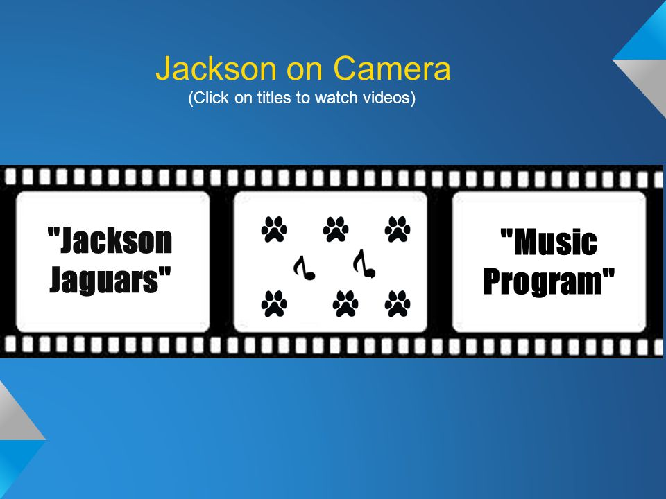Jackson Jaguars html Music Program Jackson on Camera (Click on titles to watch videos)